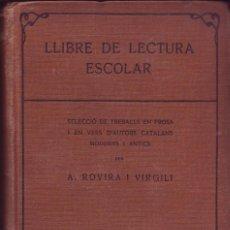 Libros antiguos: LLIBRE DE LECTURA ESCOLAR:SELECCIO DE TREBALLS EN PROSA I EN VERS D'AUTORS CATALANS MODERNS I ANTICS. Lote 197092166