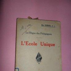 Libros antiguos: L'ECOLE UNIQUE, LE RÈGNE DES PÉDAGOGUES, MARC DUBRUEL, ED. SPES, PARÍS, 1926, EN FRANCÉS. Lote 198830835