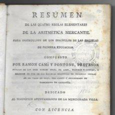 Libros antiguos: RESUMEN DE LAS QUATRO REGLAS ELEMENTALES DE LA ARITMÉTICA MERCANTIL 1806. Lote 198994803