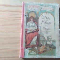 Libros antiguos: 1899. ESPEJO DE LAS NIÑAS, POR GENARO DEL VALLE. LA EDUCACIÓN.. Lote 199996337