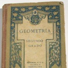 Libros antiguos: GEOMETRIA SEGUNDO GRADO - FTD. Lote 200112645