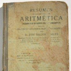 Libros antiguos: RESUMEN DE LAS LECCIONES DE ARITMÉTICA - JOSÉ DALMAU CARLES. Lote 200112646