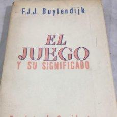 Libri antichi: EL JUEGO Y SU SIGNIFICADO. F. J. J. BUYTENDIJK, REVISTA DE OCCIDENTE, 1935. INTONSO. Lote 202388310