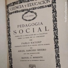 Libros antiguos: CIENCIA Y EDUCACION PEDAGOGIA SOCIAL PABLO NATORP ANGEL SANCHEZ RIVERO. Lote 203155090