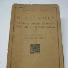 Libros antiguos: 1927 - 1ª EDICION - LA FUNCIÓN DE LA GLOBALIZACIÓN Y LA ENSEÑANZA, O. DECROLY. Lote 204472808