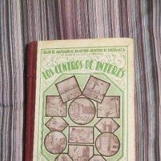 Libri antichi: LOS CENTROS DE INTERÉS PARTE SEGUNDA JOSÉ XANDRI PICH EDITORIAL YAGÜES MADRID 1934. Lote 204617583