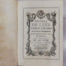 Libros antiguos: PALEOGRAFÍA ESPAÑOLA. ESCUELA DE LEER LETRAS CURSIVAS ANTIGUAS Y MODERNAS... ANDRÉS MERINO. 1780. Lote 205723317