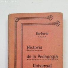 Libros antiguos: HISTORIA DE LA PEDAGOGÍA ESPAÑOLA. EUGENIO GARCÍA Y BARBARIN. MADRID 1907. TDK221. Lote 206121590