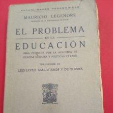 Libros antiguos: 1922 EL PROBLEMA DE LA EDUCACIÓN. Lote 207420125