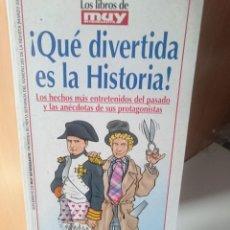 Libros antiguos: LOS LIBROS DEL MUY INTERESANTE - QUE DIVERTIDA ES LA HISTORIA. Lote 207997673