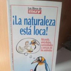 Libros antiguos: LOS LIBROS DEL MUY INTERESANTE - LA NATURALEZA ESTA LOCA. Lote 207997771