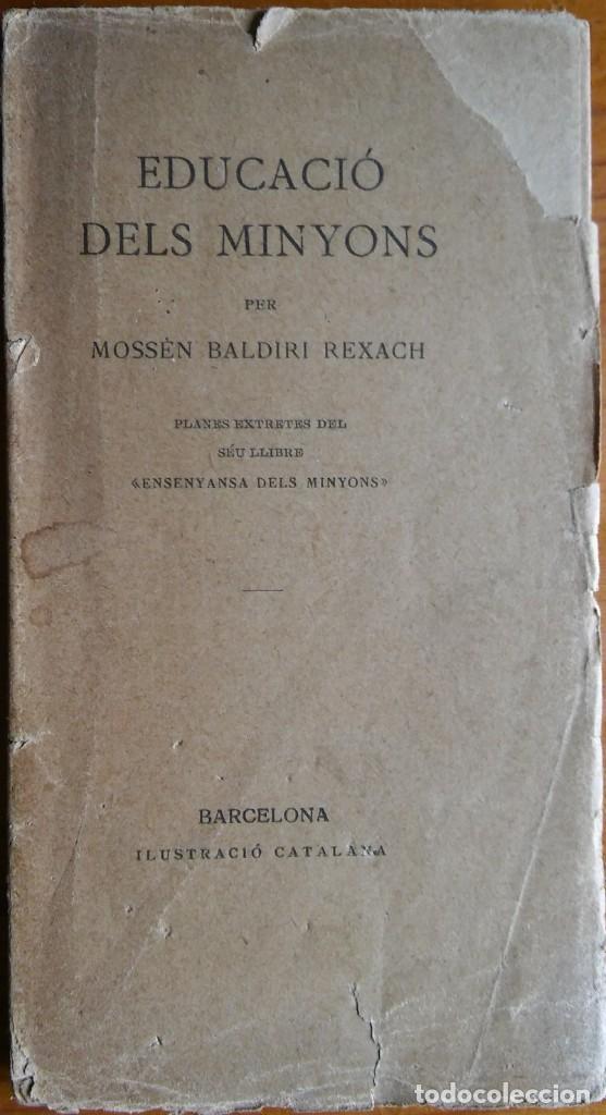 EDUCACIÓ DELS MINYONS, BALDIRI REXACH. BARCELONA, 1923 (Libros Antiguos, Raros y Curiosos - Ciencias, Manuales y Oficios - Pedagogía)