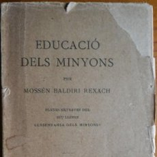 Libros antiguos: EDUCACIÓ DELS MINYONS, BALDIRI REXACH. BARCELONA, 1923. Lote 208413248