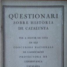 Libros antiguos: QÜESTIONARI SOBRE HISTÒRIA DE CATALUNYA. BARCELONA, 1919. Lote 208417535