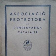 Libros antiguos: ASSOCIACIÓ PROTECTORA DE L'ENSENYANÇA CATALANA. MEMÒRIA 1932 (1933). Lote 208423873
