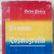 Libros antiguos: ELEMENTOS DE COSMOGRAFIA POR D. CELSO GOMIS, BIBLIOTECA DE PRIMERA ENSEÑANZA, LUIS TASO 1902. Lote 208753018