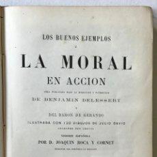 Libros antiguos: LOS BUENOS EJEMPLOS Ó LA MORAL EN ACCION. - DELESSERT, BENJAMÍN DE Y GERANDO, BARÓN DE.. Lote 209098625