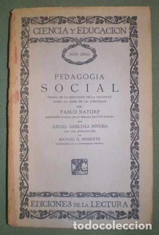 NATORP, PABLO: PEDAGOGIA SOCIAL. TEORÍA DE LA EDUCACIÓN DE LA VOLUNTAD SOBRE LA BASE DE LA COMUNIDAD (Libros Antiguos, Raros y Curiosos - Ciencias, Manuales y Oficios - Pedagogía)