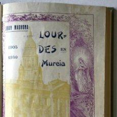 Libros antiguos: LOURDES EN MURCIA. IMPRESIONES DE MI ESTANCIA EN EL INTERNADO CENTRAL QUE TIENE EN MURCIA LA INSTITU. Lote 123211439