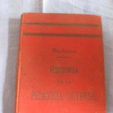 Libros antiguos: HISTORIA DE LA PEDAGOGIA UNIVERSAL. EUGENIO GARCIA Y BARBARIN. IMPRENTA DE HERNANDO Y CIA. 1901.. Lote 211426861