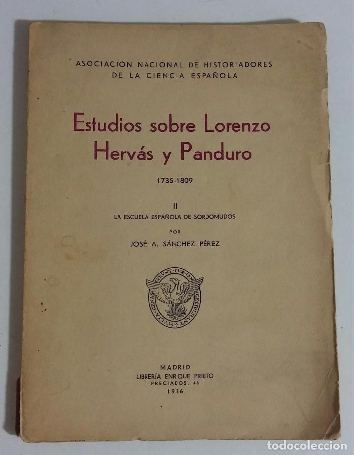 ESTUDIOS SOBRE LORENZO HERVÁS Y PANDURO. 1735-1809. II: LA ESCUELA ESPAÑOLA DE SORDOMUDOS (Libros Antiguos, Raros y Curiosos - Ciencias, Manuales y Oficios - Pedagogía)