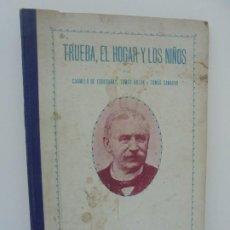 Libros antiguos: TRUEBA, EL HOGAR Y LOS NIÑOS. C. ECHEGARAY. TOMAS GILLIN. TOMAS CAMACHO DEDICADO AUTOR VER FOTOS.. Lote 211868065