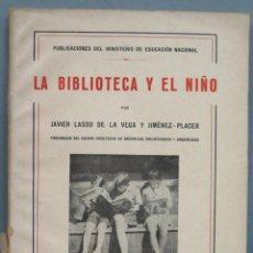 Livros antigos: 1938.- LA BIBLIOTECA Y EL NIÑO. JAVIER LASSO DE LA VEGA. JIMÉNEZ PLACER. Lote 213175233