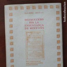 Libros antiguos: INSTRUCCIONS PER A L'ENSENYAMENT DE MINYONS - BALDIRI / GONZÁLEZ AGAPITO REIXAC 1993. Lote 213220668