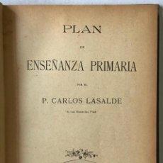Libros antiguos: PLAN DE ENSEÑANZA PRIMARIA. - LASALDE, CARLOS.. Lote 123206807