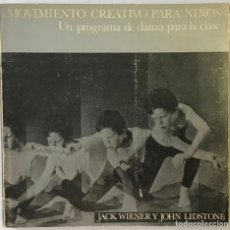 Libros antiguos: MOVIMIENTO CREATIVO PARA NIÑOS: UN PROGRAMA DE DANZA PARA LA CLASE. - WIENER, JACK, Y LIDSTONE, JOHN. Lote 123261054