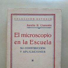 Libri antichi: EL MICROSCOPIO EN LA ESCUELA AURELIO CHARENTÓN 1923. Lote 215081155