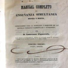 Libros antiguos: MANUAL COMPLETO DE ENSEÑANZA SIMULTANEA NUEVA Y MIXTA - LAUREANO FIGUEROLA (1847). Lote 215081642