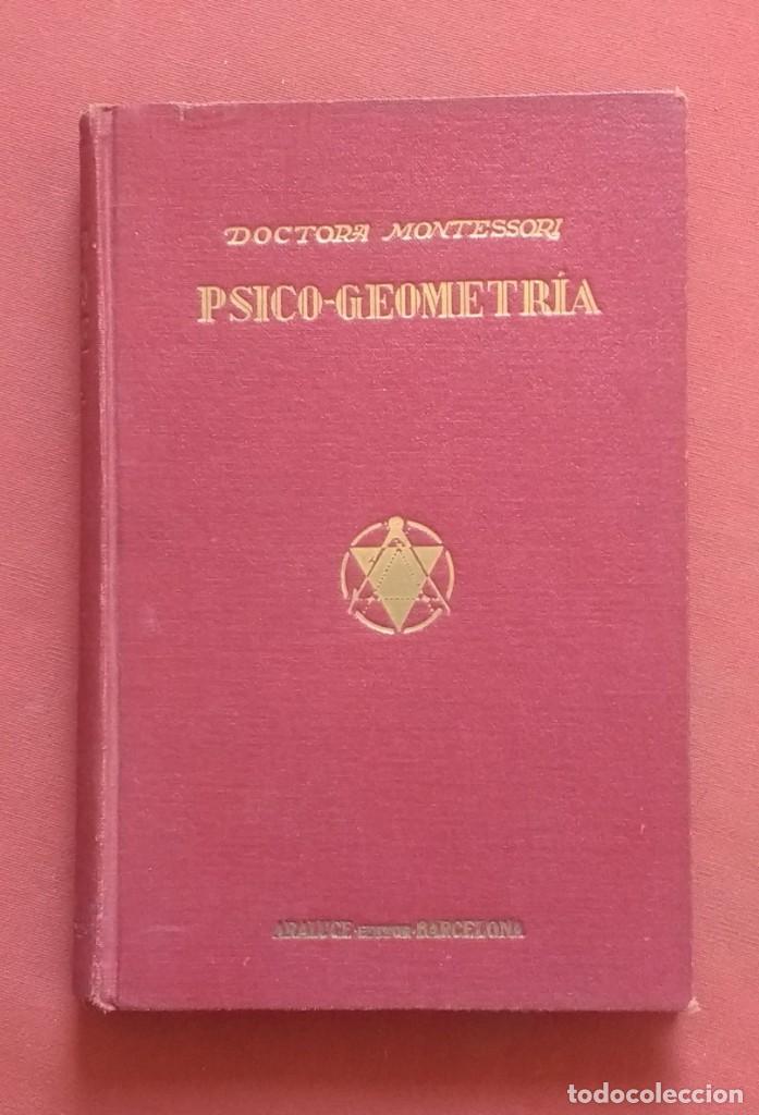 PSICO-GEOMETRIA - DRA. MONTESSORI - 1ª EDICION - 1934 (Libros Antiguos, Raros y Curiosos - Ciencias, Manuales y Oficios - Pedagogía)