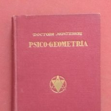 Libros antiguos: PSICO-GEOMETRIA - DRA. MONTESSORI - 1ª EDICION - 1934. Lote 215780541