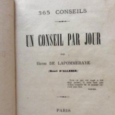 Libri antichi: 365 CONSEILS. UN CONSESEIL PAR JOUR. HENRI DE LAPOMMERAYE, 1869. RARO. SALIDA A 0.01€. Lote 216702506