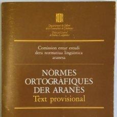 Libros antiguos: NÒRMES ORTOGRÀFIQUES DER ARANÉS PROPOSADES PERA COMISSION ENTARA NORMALISACION ORTOGRÀFICA DERA LENG. Lote 123182220