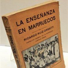 Libri antichi: RICARDO RUIZ ORSATTI ... LA ENSEÑANZA EN MARRUECOS ... 1919. Lote 217320451