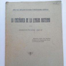 Libros antiguos: LA ENSEÑANZA DE LA LENGUA MATERNA - CONCEPCIÓN SÁIZ - IMPRENTA DE E. RASO LÓPEZ 1910. Lote 217453616