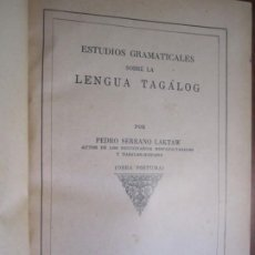 Libri antichi: ESTUDIOS GRAMATICALES SOBRE LA LENGUA TAGALOG PEDRO SERRANO LAKTAW 1929 MANILA. Lote 218134335