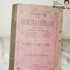 Libros antiguos: ELEMENTOS DE GRAMÁTICA ESPAÑOLA (AÑO 1878) POR MANUEL MESEGUER Y CONELL - SEXTA EDICIÓN. Lote 221689417