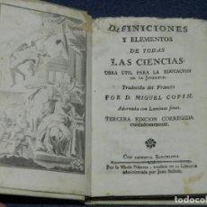 Libros antiguos: (MF) MIGUEL COPIN - DEFINICIONES Y ELEMENTOS DE TODS LAS CIENCIAS 1790 , BARCELONA , ILUSTRADO. Lote 221754208