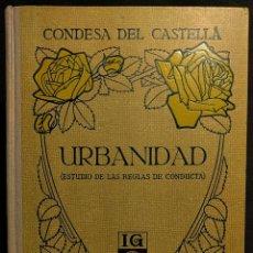 Libros antiguos: URBANIDAD. CONDESA DEL CASTELLÁ [CASTELLVÍ Y GORDON]. BARCELONA. SEIX & BARRAL. 1921.. Lote 222447553