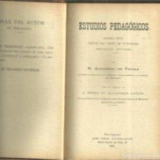 Libros antiguos: 4145.- ESTUDIOS PEDAGOGICOS-ALEJANDRO DE TUDELA-PROLOGO DE P.ALCANTARA-TARRAGONA 1895. Lote 222684641