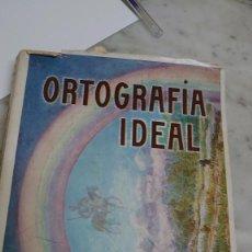 Libros antiguos: PRPM 39 ORTOGRAFÍA IDEAL. POR JOSÉ. P. GÓMEZ. EDITOR FERNANDO FE MADRID.. Lote 222690117