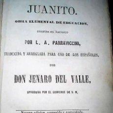Libros antiguos: JUANITO. OBRA ELEMENTAL DE EDUCACIÓN. (1865). Lote 222920035