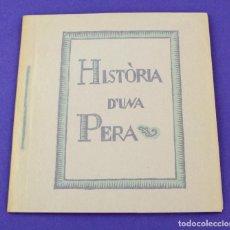 Libros antiguos: HISTÒRIA D'UNA PERA, 1982, EDICIÓN FACSÍMIL, TAGA, INSTITUT ESCOLA, IMPREMTA GUINART, BARCELONA.. Lote 225261220