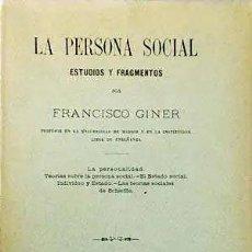 Libros antiguos: GINER DE LOS RÍOS : LA PERSONA SOCIAL. ESTUDIOS Y FRAGMENTOS (1ª EDICIÓN 1899) INSTITUCIÓN LIBRE DE. Lote 228167570