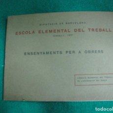 Libros antiguos: ESCOLA ELEMENTAL DEL TREBALL. ENSENYAMENT PER OBRERS. CURS 1919-1920.. Lote 230003085