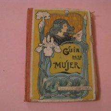Libros antiguos: GUIA DE LA MUJER. POR FAUSTINO PALUZIE. 1927.. Lote 233418640