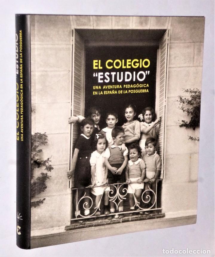 """EL COLEGIO """"ESTUDIO"""". UNA AVENTURA PEDAGÓGICA EN LA ESPAÑA DE LA POSGUERRA (Libros Antiguos, Raros y Curiosos - Ciencias, Manuales y Oficios - Pedagogía)"""